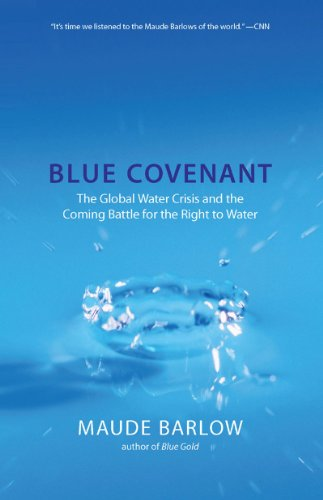Blue Covenant: The Global Water Crisis and the Coming...