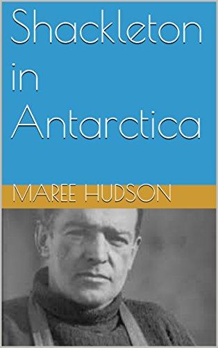 shackleton-in-antarctica-explorers-book-1-english-edition