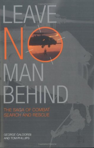 Image of Leave No Man Behind: The Saga of Combat Search and Rescue