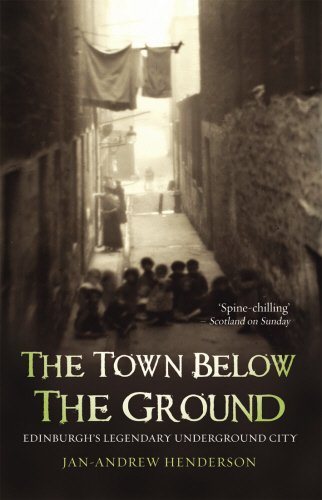 The Town Below the Ground: Edinburgh's Legendary Underground City