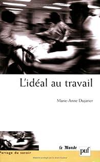 L'idéal au travail par Marie-Anne Dujarier
