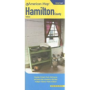 Hamilton County, Indiana Pocket Map: Hospitals, Schools, Parks, Golf Courses and Country Clubs, Cemeteries, Zip Codes, Colleges, Libraries, Points of American Map Corp.