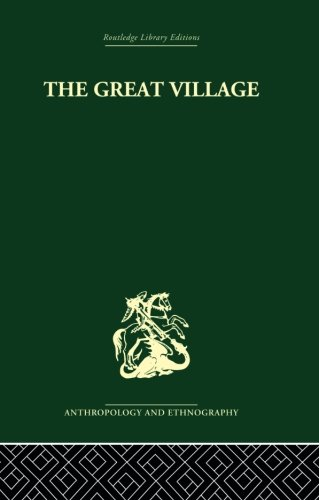 The Great Village: The Economic and Social Welfare of Hanuabada, an Urban Community in Papua