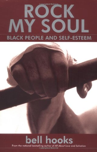 Rock My Soul : Black People and Self-Esteem