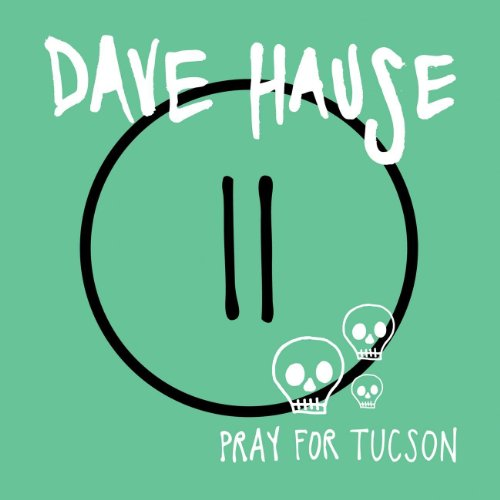 Dave Hause-Pray For Tucson-(7 Inch Vinyl)-2012-FNT Download