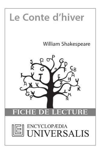 Encyclopædia Universalis - Le Conte d'hiver de William Shakespeare (Les Fiches de lecture d'Universalis) (French Edition)