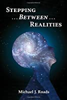 Stepping Between Realities
