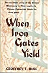 When Iron Gates Yield: The dauntless story of the British Missionary in Tibet, captive in Chinese Communist hands for three years