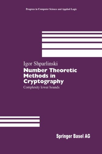 Number Theoretic Methods in Cryptography: Complexity lower bounds (Progress in Computer Science and Applied Logic)