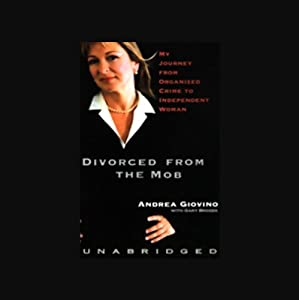 Divorced from the Mob: My Journey From Organized Crime to Independent Woman | [Andrea Giovino, Gary Brozek]