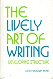 img - for Lively Art of Writing: Developing Structure book / textbook / text book