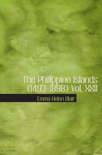 The Philippine Islands  (1493-1898) Vol. XXII: Volume XXII- 1625-29