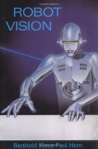 Robot Vision (MIT Electrical Engineering and Computer Science), by Berthold Klaus Paul Horn