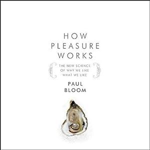 How Pleasure Works: Audiobook