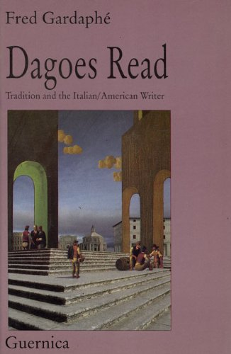 Dagoes Read: Tradition and the Italian/American Writer (Essay Series 25)