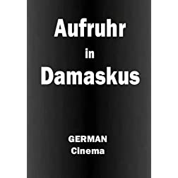 Aufruhr in Damaskus [GERMAN]