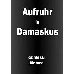 Aufruhr in Damaskus [GERMAN]