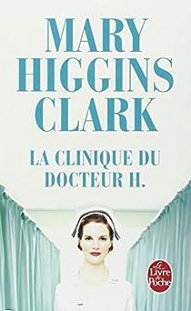 La Clinique du docteur H. par Higgins Clark