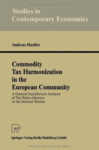 Commodity Tax Harmonization in the European Community: A General Equilibrium Analysis of Tax Policy Options in the Internal Market (Studies in Contemporary Economics)