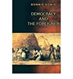 img - for [ { DEMOCRACY AND THE FOREIGNER } ] by Honig, Bonnie (AUTHOR) Jan-13-2003 [ Paperback ] book / textbook / text book