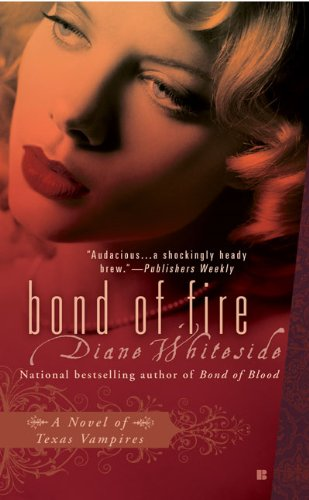 Cover of Bond of Fire: A Novel of Texas Vampires