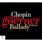 Chopin : Ballades, 3 Nocturnes