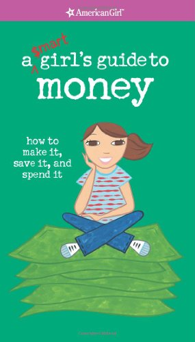 A Smart Girl's Guide to Money (American Girl) (American Girl Library)