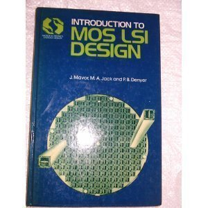 Introduction to MOS LSI Design (Microelectronics Systems Design Series)