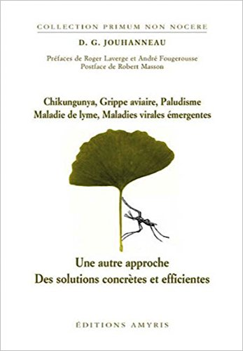 Chikungunya, Grippe aviaire, Paludisme, Maladie de Lyme, Maladies virales émergentes (French Edition)