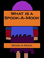What is a Spook-A-Mook