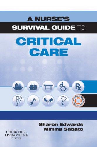 A Nurse's Survival Guide to Critical Care