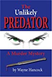 img - for The Unlikely Predator: A Murder Mystery book / textbook / text book