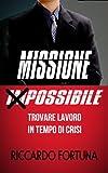 Trovare lavoro in tempo di crisi: Missione Possibile
