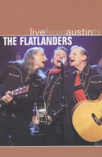 Flatlanders - Live from Austin, TX