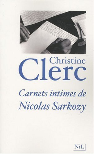 Carnets intimes de Nicolas Sarkozy
