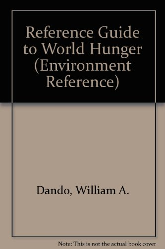 Reference Guide To World Hunger (Environment Reference Series)