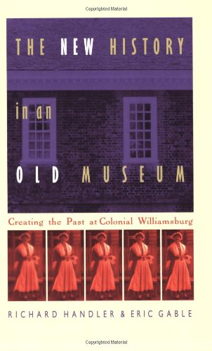 The New History in an Old Museum: Creating the Past at...