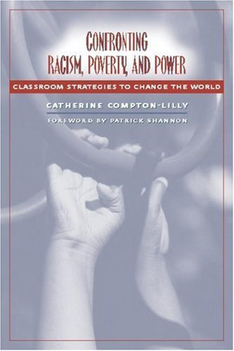Confronting Racism, Poverty, and Power: Classroom...
