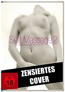 Self-Massage 2: Masturbationstechniken für Sie