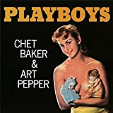 Playboys / Chet Baker & Art Pepper