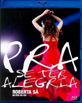 Roberta Sa: Pra Se Ter Alegria - Ao Vivo No Rio (Blu-Ray)