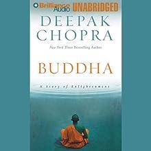 Buddha: A Story of Enlightenment Audiobook by Deepak Chopra Narrated by Deepak Chopra