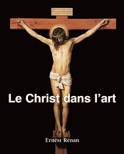 Christ Dans Lart Ernest Renan Ebook