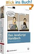 Das JavaScript-Handbuch - inkl. CD: Einführung, Praxis und Referenz (Programmer's Choice)