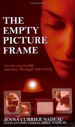 The Empty Picture Frame: An Inconceivable Journey Through Infertility