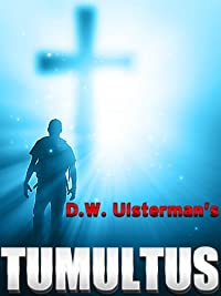 (FREE on 1/25) Tumultus: An Action And Suspense Thriller by D.W. Ulsterman - http://eBooksHabit.com