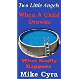 Two Little Angels: When A Child Drowns