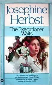 The Executioner Waits: Josephine Herbst: 9780446328692