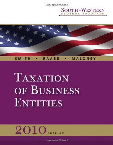 South-Western Federal Taxation 2010: Taxation of Business Entities, Professional Version (with TaxCut® Tax Preparation Software CD-ROM and Checkpoint 6-month Printed Access Card)