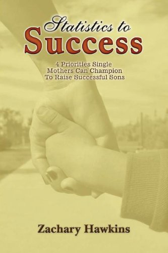 Statistics to Success: 4 Priorities Single Mothers Can Champion to Raise Successful Sons